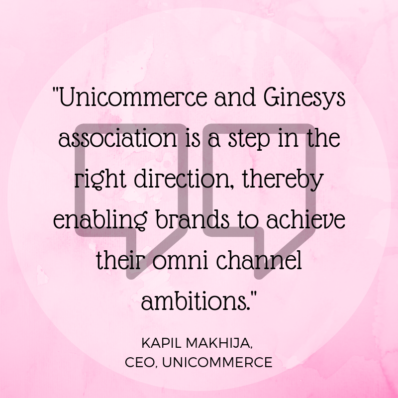 Kapil Makhija on Ginesys Unicommerce Partnership to enable omni channel for brands